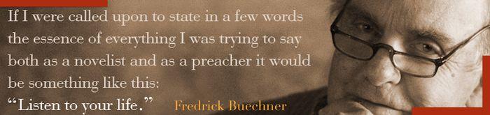 Buechner-Listen to Life